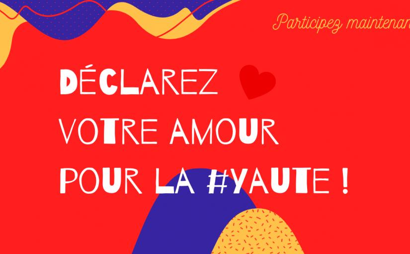 Déclarez votre amour pour la #yaute